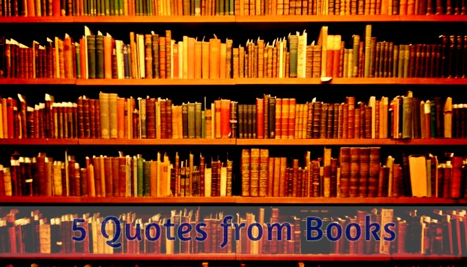 5 Quotes from Books WeLove