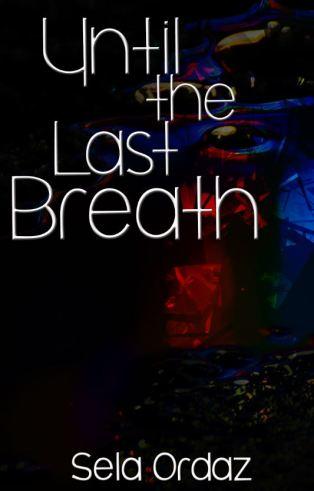 until-last-breath-sela-ordaz
