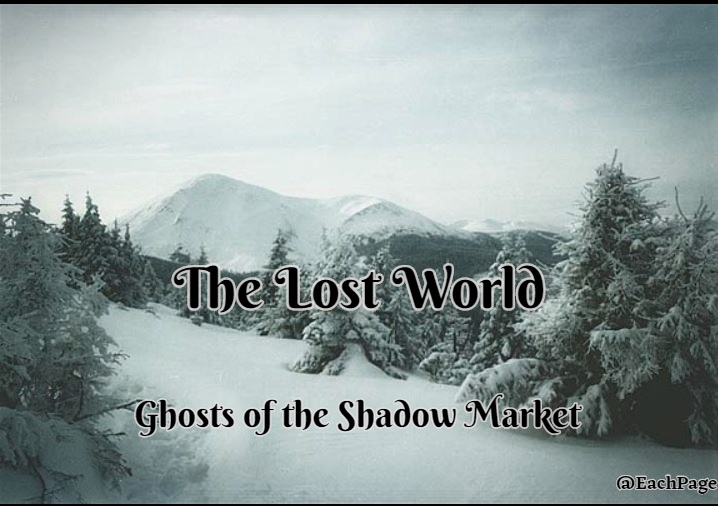 Ghosts of the Shadow Market: The LostWorld